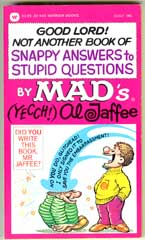 GOOD LORD! NOT ANOTHER BOOK OF SNAPPY/STUPID -AL JAFFEE