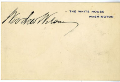 WOODROW WILSON SIGNED WHITE HOUSE CARD PRESIDENT
